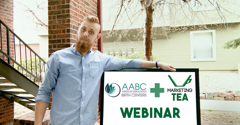 AABC Birth Center Marketing Webinar with Marketing TEA